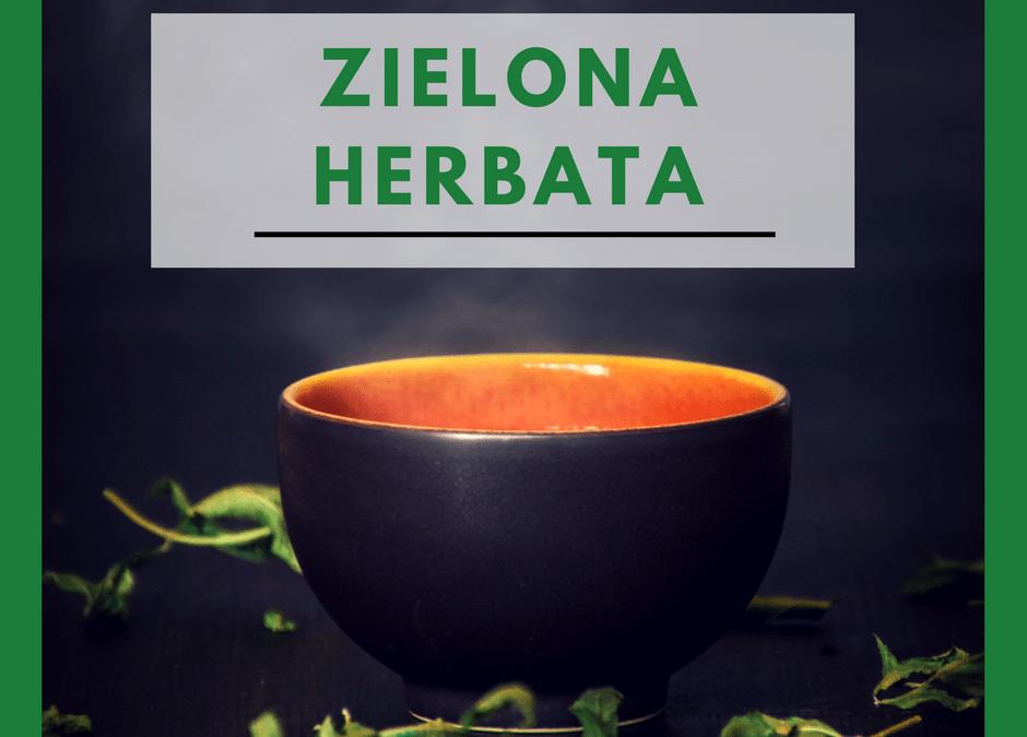 ZIELONA HERBATA: chińska recepta na piękne i zdrowe ciało