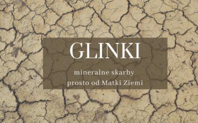 Glinki, czyli pielęgnacja minerałami